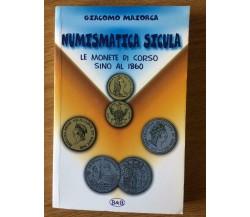 Numismatica sicula - Giacomo Maiorca - Brancato Editore - 1999 - AR