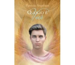 O anjo é você di Patricia Ferreira Alves,  2019,  Youcanprint