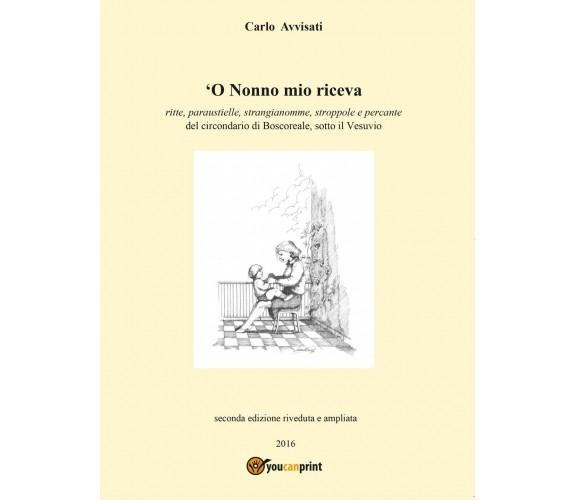'O nonno mio riceva di Carlo Avvisati,  2016,  Youcanprint