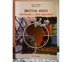 Obiettivo Africa (Cooperazione o libero commercio?) di E. Gerebizza R.Sensi -F