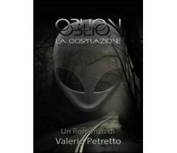 Oblion. La cospirazione di Valerio Petretto,  2014,  Youcanprint