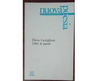 Oltre le parole - Elena Castiglione - Libroitaliano,1996 - A