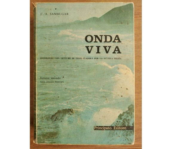 Onda viva - C.A. Sambugar - Principato editore - 1968 - AR