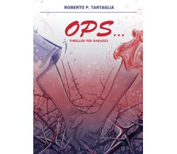 Ops- Roberto P. Tartaglia,  2019,  Youcanprint