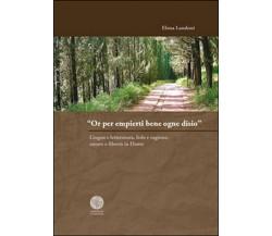 «Or per empierti bene ogne desio». Lingua e letteratura, fede e ragione, amore..