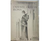 Oriente, Grecia, Roma - Alfonso Manaresi - Torino G. B. Petrini - 1940 - G