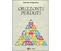 Orizzonti perduti - Antonio D'Agostino,  2014,  Youcanprint