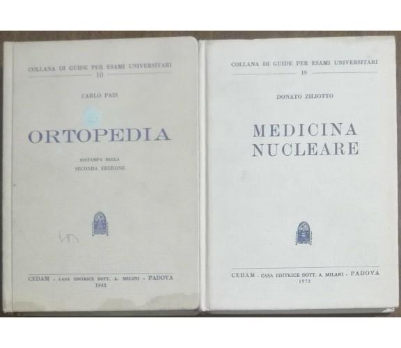 Ortopedia; Medicina Nucleare - Carlo Pais; Donato Ziliotto - CEDAM,1962,1973 - A