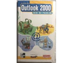Outlook 2000 Mini no problem di Aa.vv.,  2001,  Mcgraw Hill
