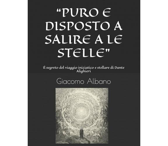 """""""PURO E DISPOSTO A SALIRE A LE STELLE"""": Il segreto del viaggio iniziatico e stel"""