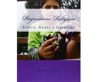 Paganismo Religioso Asatru, Runas e Odinismo (In portoghese) - Jeronimo Souza