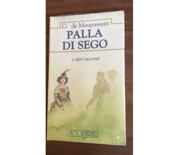 Palla di sego e altri racconti - Guy De Maupassant,  1993,  Acquarelli  - P