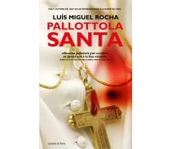 Pallottola santa (Attentato Giovanni Paolo II) - Luís Miguel Rocha,  2007