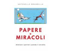Papere e miracoli - Antonello Brambilla,  2019,  Youcanprint