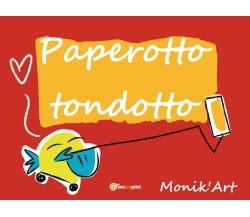 Paperotto tondotto - Monica Ciabattini,  2019,  Youcanprint