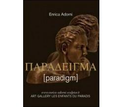 [Paradigm]  - Enrica Adorni,  2013,  Youcanprint-  ER