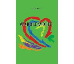 #Paroleavolte di Sabry Fire,  2018,  Youcanprint