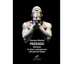 Passaggi. Koffi Kôkô tra danza contemporanea e filosofia del Vodoun (Odenthal)
