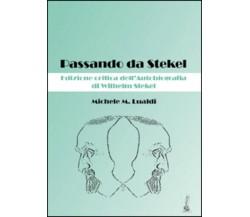 Passando da Stekel. Edizione critica dell'autobiografia di Wilhelm Stekel di Mic