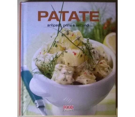 Patate antipasti, primi e secondi - Food editore, 2008 - L