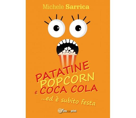 Patatine pop corn e Coca Cola... ed è subito festa di Michele Sarrica