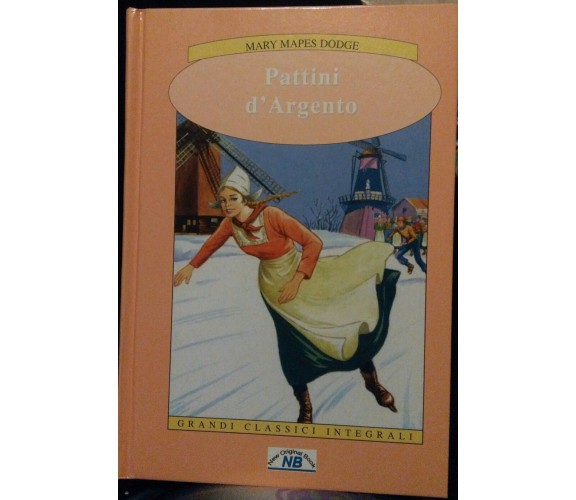 Pattini d'argento - Mary Mapes Dodge,  2007,  New Original Book - S