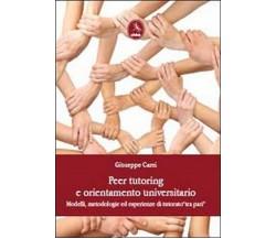 Peer tutoring e orientamento universitario  di Giuseppe Carci,  2012,  Libellula