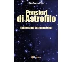 Pensieri di astrofilo, Gianfranco Pesci,  2014,  Youcanprint