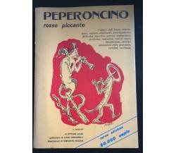 Peperoncino rosso piccante - Ettore Liuni,  1979,  Tipografia Editoriale - P