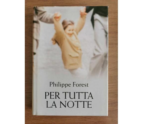 Per tutta la notte - P. Forest - Mondolibri - 2007 - AR