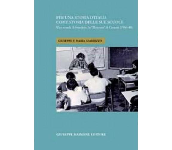 Per una storia d'Italia come storia delle sue scuole.Giuseppe ,Maria Giarrizzo.