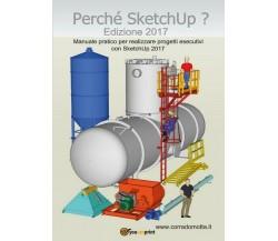 Perché SketchUp? Edizione 2017  di Corrado Motta,  2017,  Youcanprint - ER