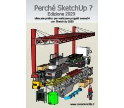 Perché Sketchup? Edizione 2020 di Corrado Motta,  2021,  Youcanprint