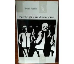 Perchè gli altri dimenticano - Piazza - Feltrinelli Editore,1959 - R