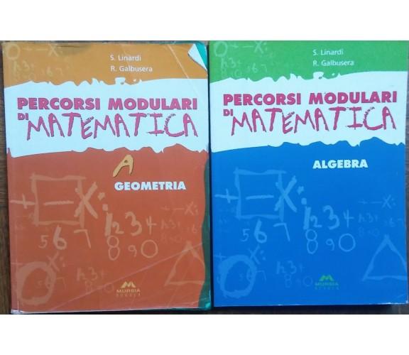 Percorsi modulari di matematica Vol.A+1-S.Linardi,R.Galbusera-Mursia Scuola,2007