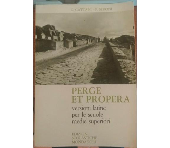 Perge et propera Guglielmina Cattani -Paola Seroni,1971, Scolastiche Mondadori-S