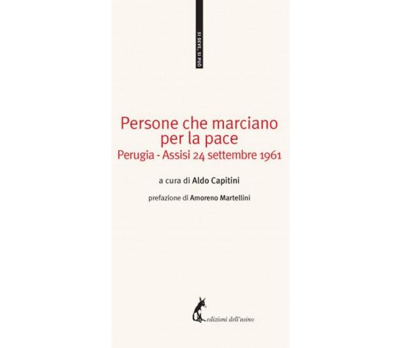 Persone che marciano per la pace. Perugia-Assisi 24 settem... - Capitini Aldo