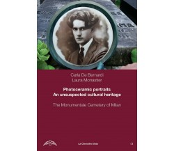 Photoceramic portraits - Un unsuspected cultural heritage di Carla De Bernardi
