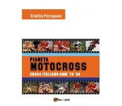 Pianeta motocross Cross italiano anni '70-'80 - Ermilio Pezzopane,  2018