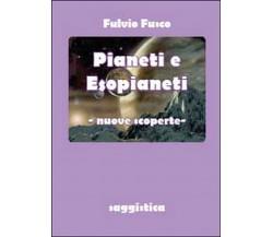Pianeti e esopianeti. Nuove scoperte  di Fulvio Fusco,  2014,  Youcanprint