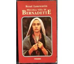 Piccola vita di Bernadette - René Laurentin,  1988,  Piemme - S