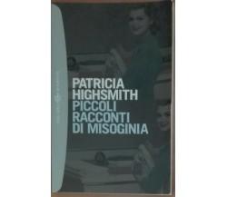Piccoli racconti di misoginia - Patricia Highsmith - Bompiani,2002