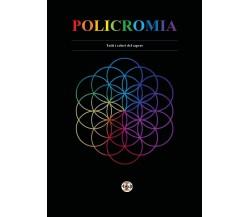 Policromia. Tutti i colori del sapere di Aa. Vv.,  2020,  Youcanprint