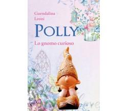 Polly lo gnomo curioso -  Guendalina Leoni,  2020,  Youcanprint