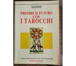 Predire il futuro con i tarocchi - Feslikenian/Picollo - De Vecchi - 1995 - AR