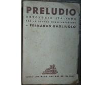 Preludio - Gagliouolo - Luigi Loffredo Editore,1946 - R