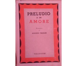 Preludio a un amore- Augusto Traxler,  1938,  Vallecchi  - S