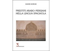 Prestiti arabo-persiani nella lingua spagnola, Nahid Norozi,  2014,  Youcanprint