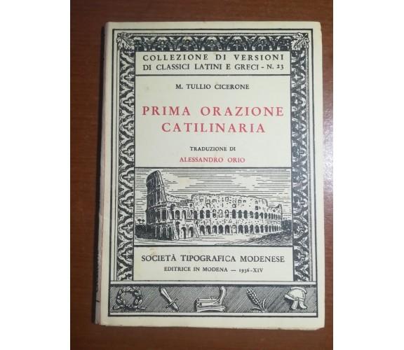 Prima orazione Catilinaria - M.Tullio Cicerone - Società Modenese - 1936  - M