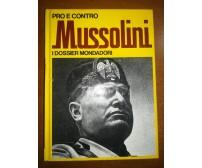 Pro e contro Mussolini - AA.VV. -Mondadori - 1972   - M